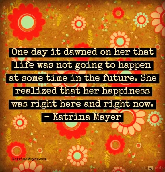 One Day It Dawned On Her Quotes   Katrina Mayer Katrina Mayer