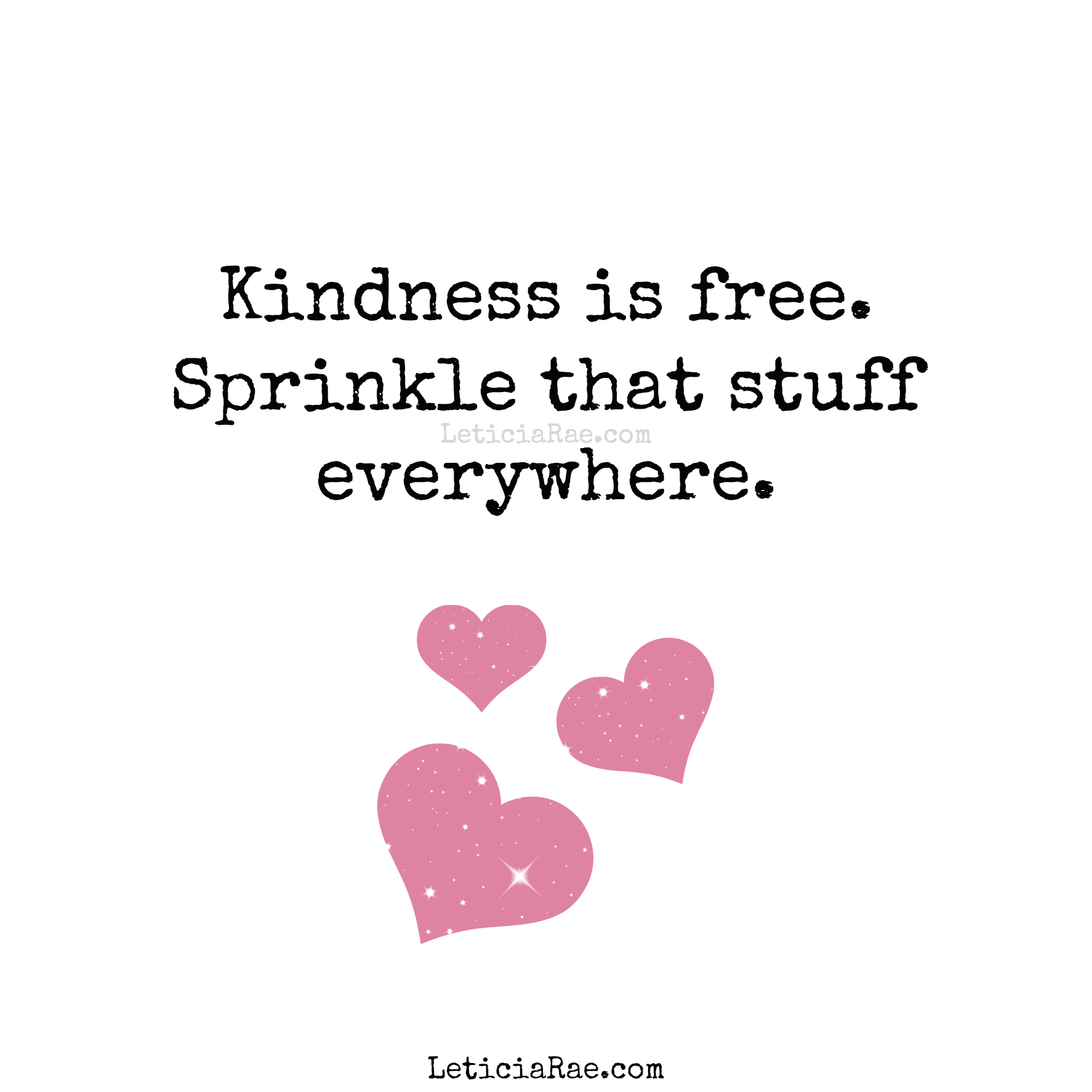 Kindness Is Free Sprinkle That Stuff Everywhere Leticiarae Findingthesilverlining Ftsl Hi Wise Words Quotes Inspirational Quotes Daily Affirmations
