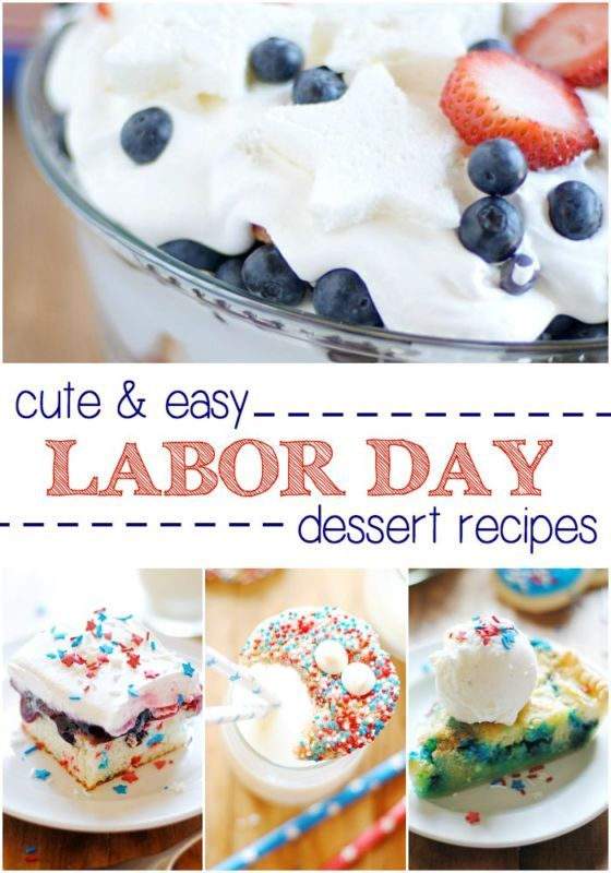 Easy Labor Day Dessert Recipes Recipes Desserts Dessert