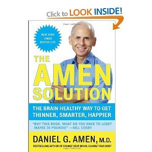 The Amen Solution: The Brain Healthy Way to Get Thinner, Smarter, Happier: Amazon.ca: Daniel G. Amen M.D.: Books