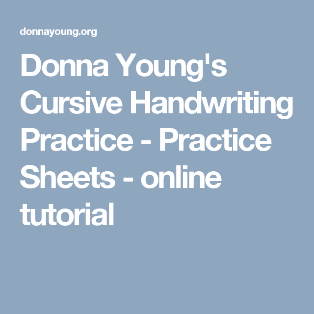 Donna Young's Cursive Handwriting Practice - Practice Sheets ...