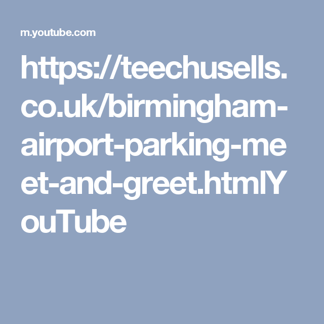 Httpsteechusellsbirmingham Airport Parking Meet And Greet