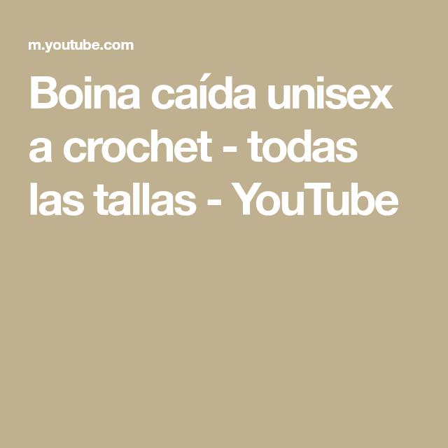 Boina caída unisex a crochet - todas las tallas - YouTube ... 7513642839a