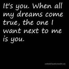 Image result for your a dream come true quotes