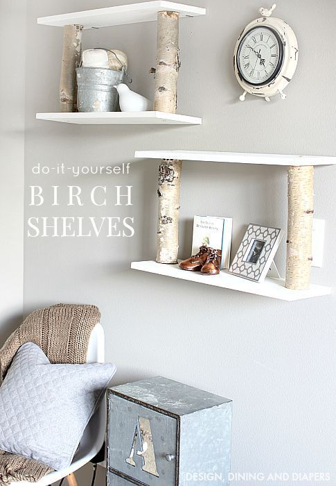 DIY Birch Shelves - Design, Dining + Diapers