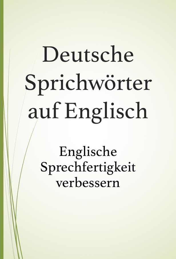 Deutsche Sprichwörter auf Englisch