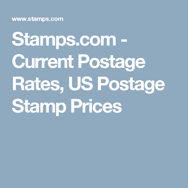 Stamps Com Current Postage Rates Us Postage Stamp Prices