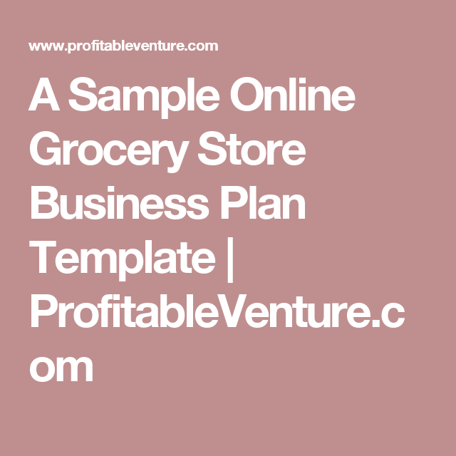 A Sample Online Grocery Store Business Plan Template ...