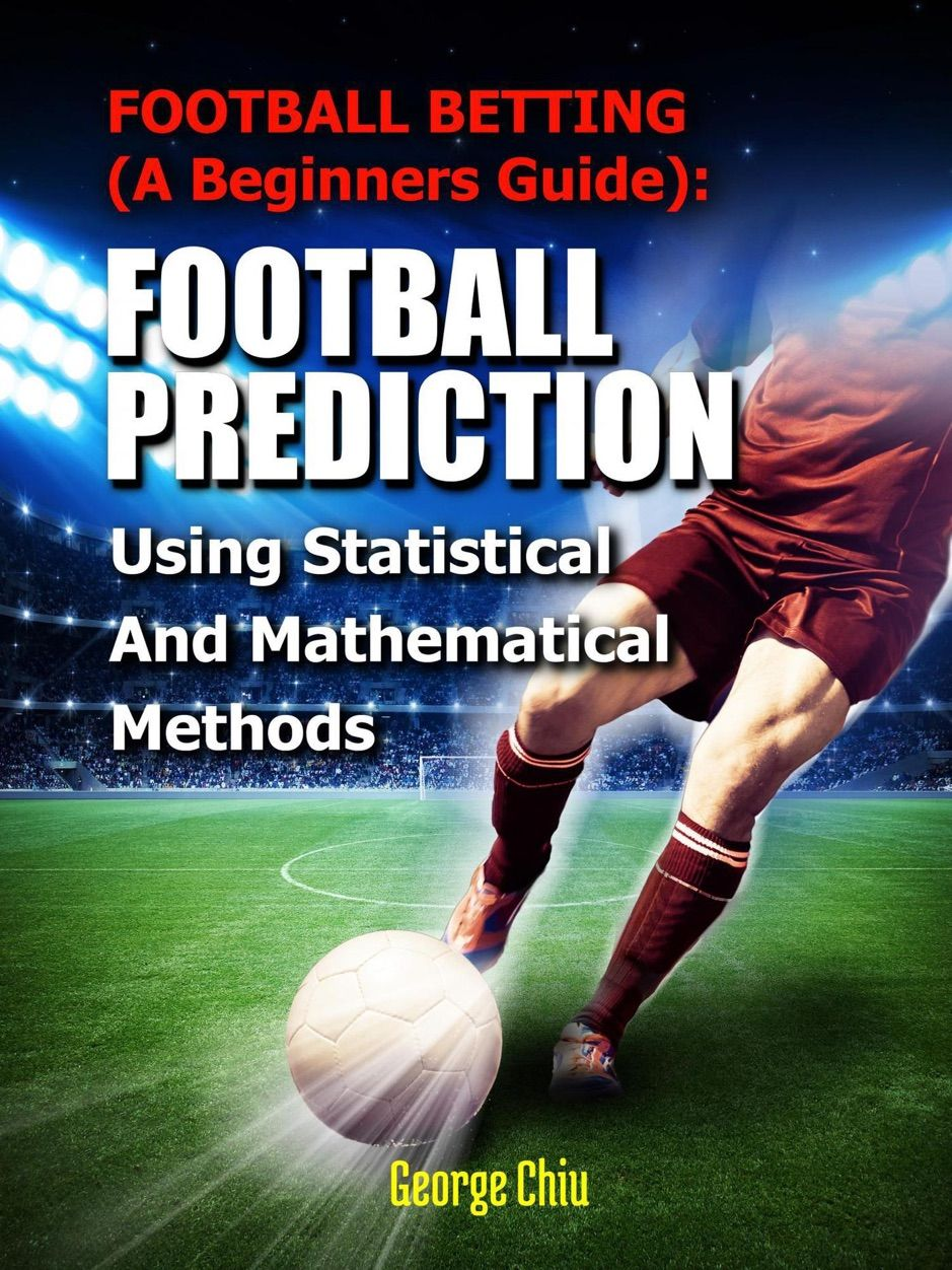 A Zfootball Betting A Beginners Guide Football Prediction Using