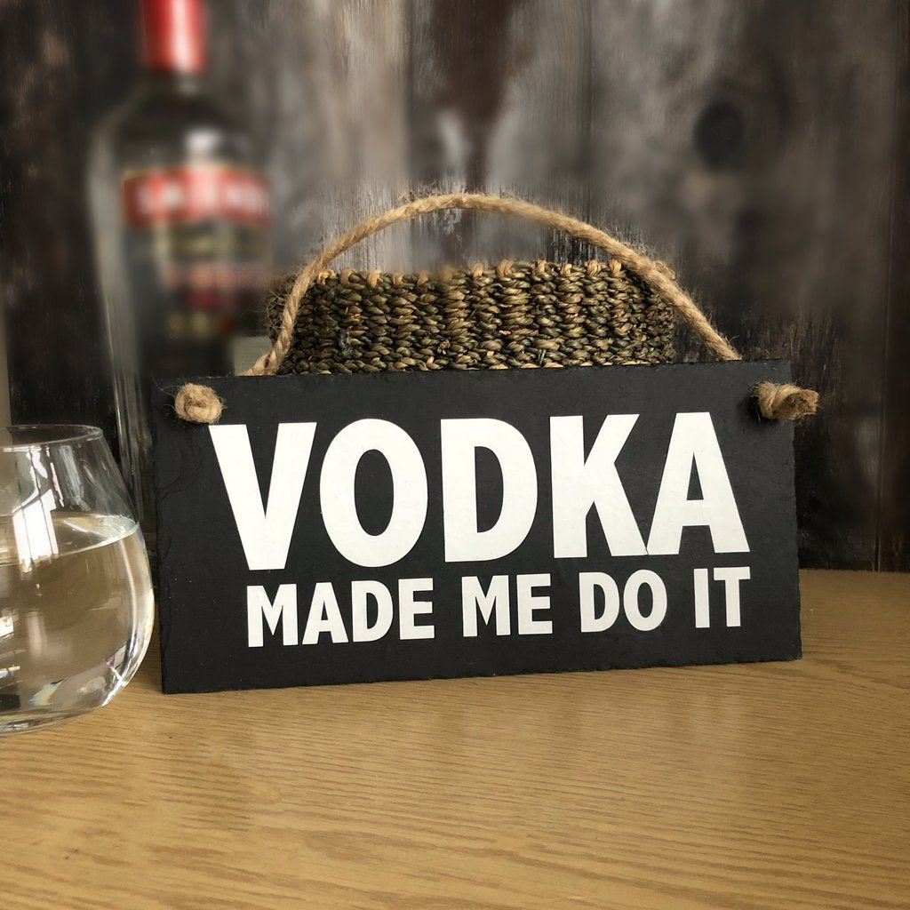 Vodka Made Me Do It Vodka Home Bar Sign Quotes Home Bar Signs