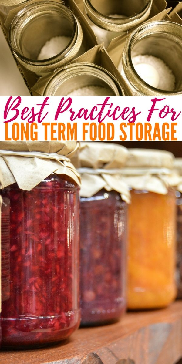 Best Foods For Long Term Storage Interesting Best Practices For Long Term Food Storage  Pinterest  Long Term