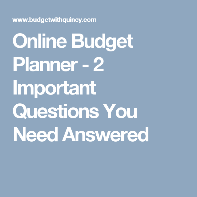 online budget planner 2 important questions you need answered
