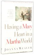 Product: Having A Mary Heart In A Martha   World $9.95