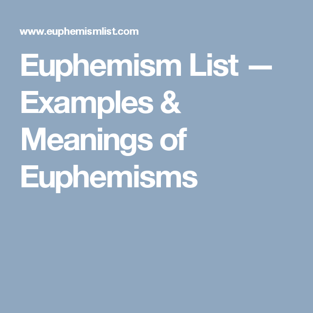 Euphemism List Examples Meanings Of Euphemisms Language And