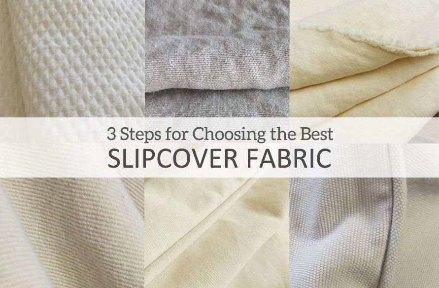 3 Steps for Choosing the Best Slipcover Fabric | Slipcovers ...