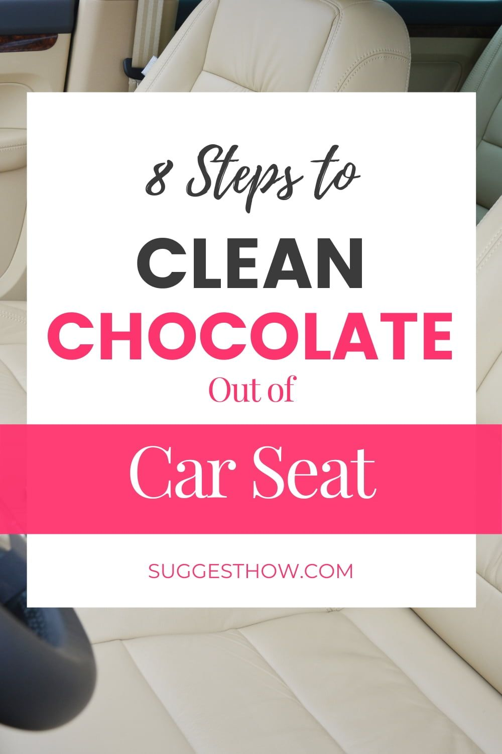 How to Get Chocolate Out of Car Seat in 2020 Chocolate