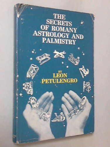 Secrets of Romany Astrology and Palmistry by Leon Petulengro