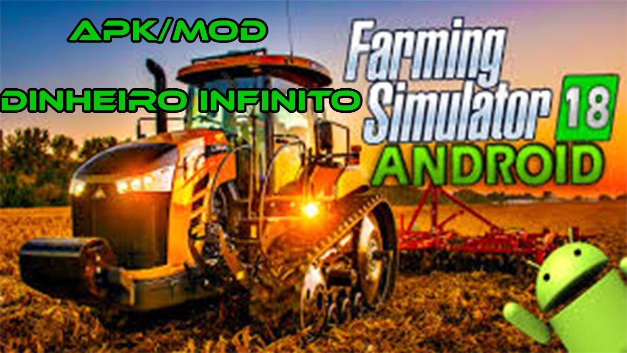 Farming Simulator 2018 Apk Mod Dinheiro Infinito Jogo Android