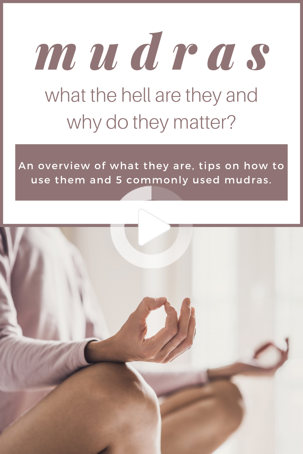 Common Yoga Mudras What They Mean And How To Use Them In 2020 Yoga Inspiration Motivation Mudras Mudras Meanings