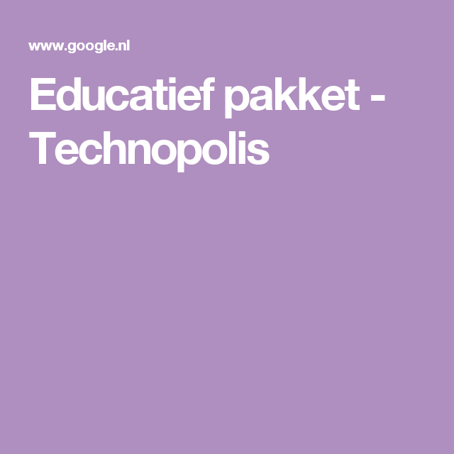 Educatief pakket - Technopolis