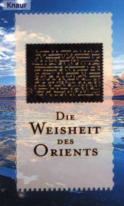 Die Weisheit Des Orients Von Anna Santini Http Www Amazon De Dp 3426728397 Ref Cm Sw R Pi Dp Wclzqb084yj1r Weisheiten Orient Bucher