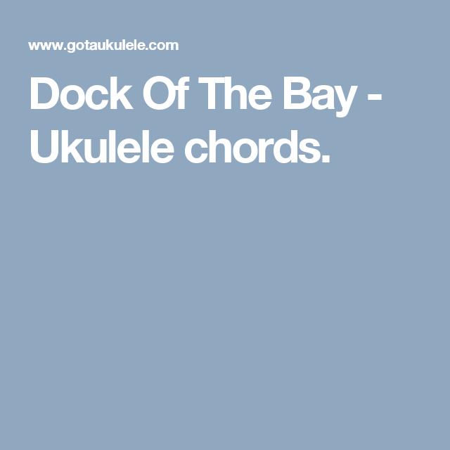 Dock Of The Bay Ukulele Chords Ukulele Palooza Pinterest