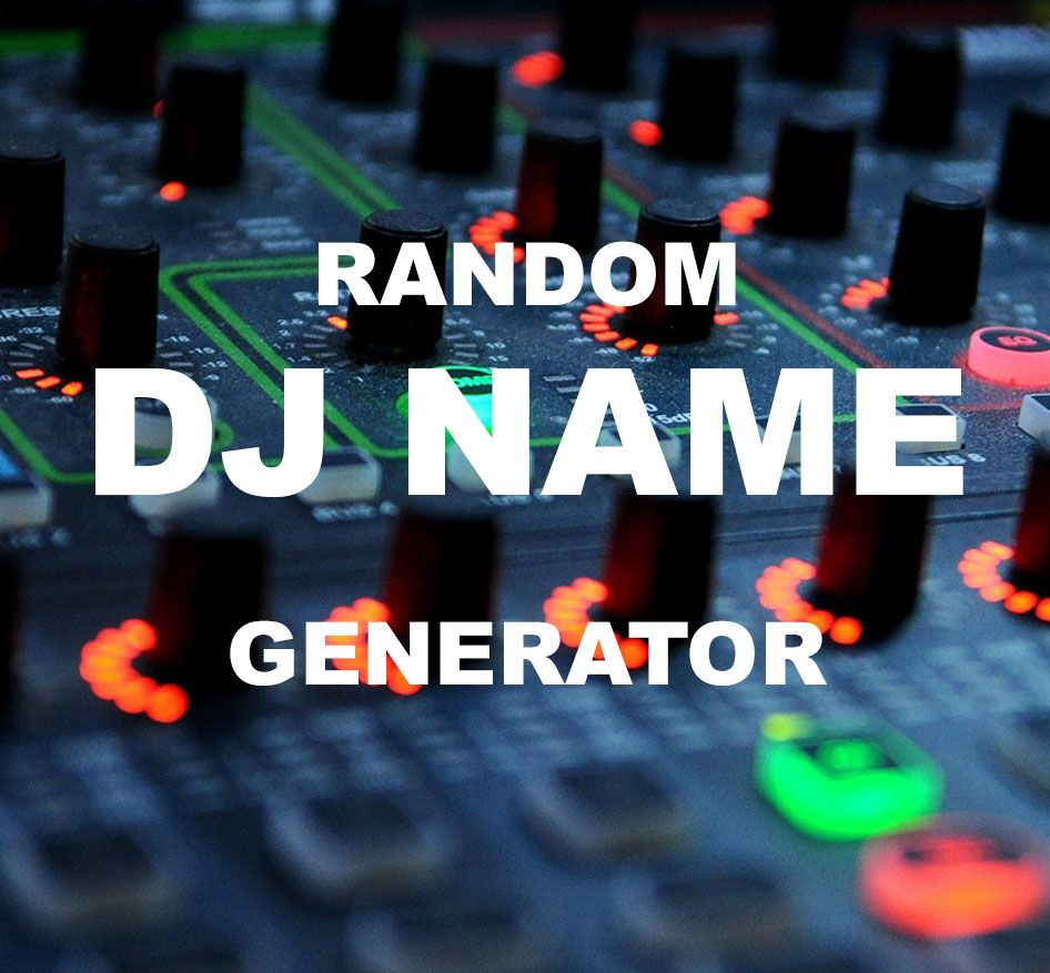 Generate your own awesome dj name for your dance music act ...