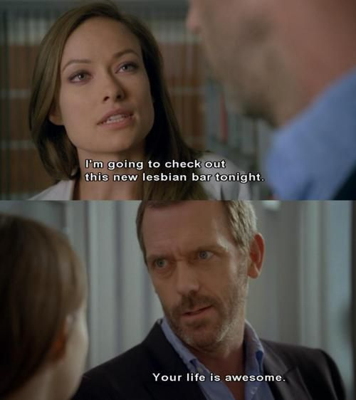 Olivia Wilde Has Made Out With More Ladies Than Jason Sudeikis House Md Quotes House Md Dr House