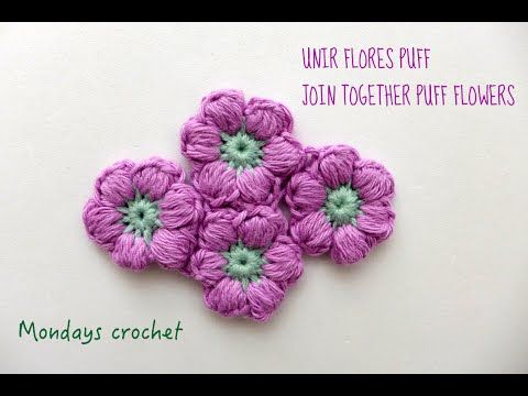 Unir Flores Puff Join Together Puff Flowers Youtube Crochet