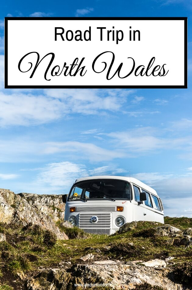 Road Trip in North Wales - 7 Must-See Places for Your Itinerary