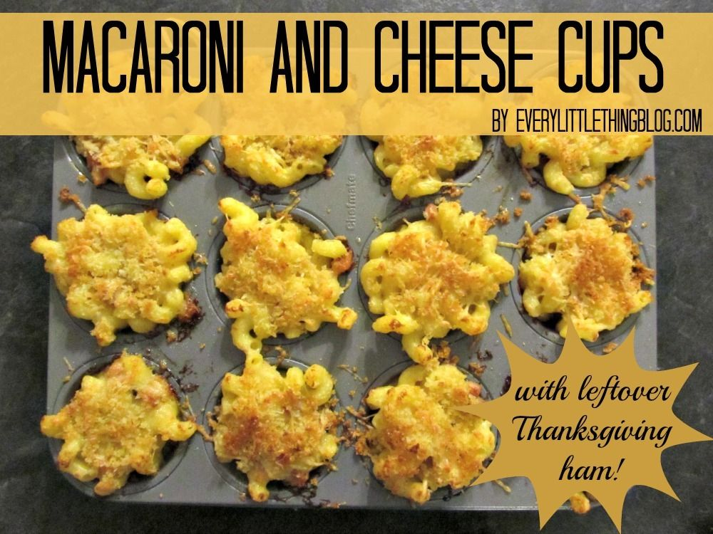 Macaroni and Cheese Cups with Leftover Ham Every Little