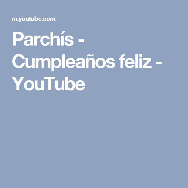 Cumpleanos Feliz Parchis Remix.Parchis Cumpleanos Feliz Youtube Felicitaciones Cumpeanos