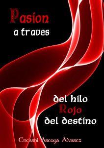 Romántico Encarni Arcoya Kayla Leiz Hilo Rojo Del Destino El Hilo Rojo Hilo