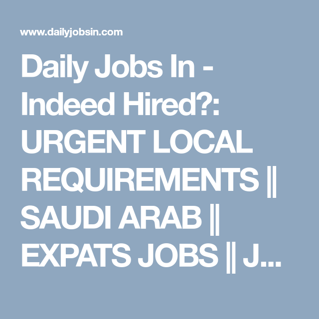 Daily Jobs In Indeed Hired Urgent Local Requirements Saudi
