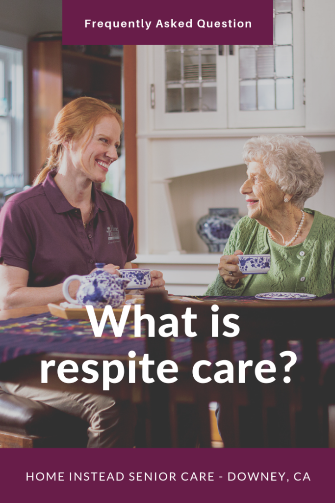 What Is Respite Care In Home Senior Care In Downey Ca Home Instead Senior Care Respite Care Senior Care Care