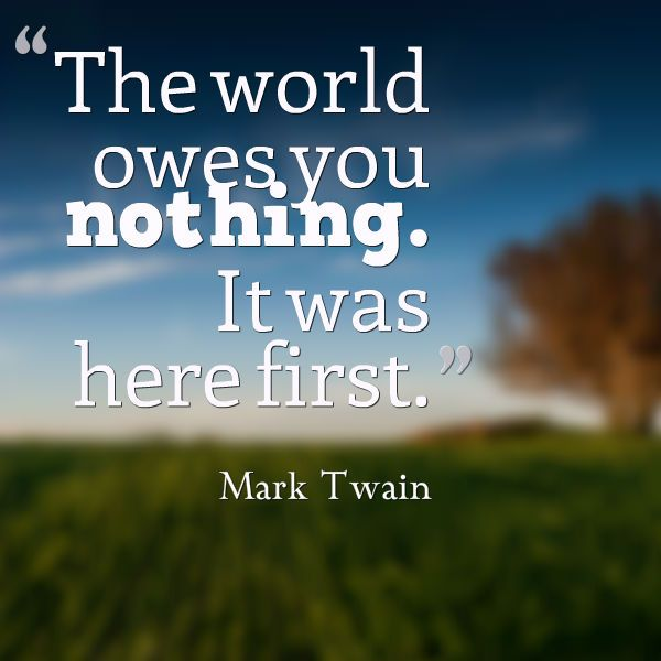Protect Nature Quotes: #Twain #inspirational #humble #quote #protect #environment