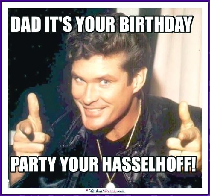 Funny Birthday Memes For Dad Mom Brother Or Sister Birthday Wishes Funny Funny Birthday Meme Birthday Ecards Funny
