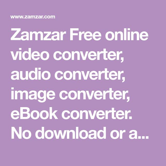 Zamzar Free online video converter, audio converter, image