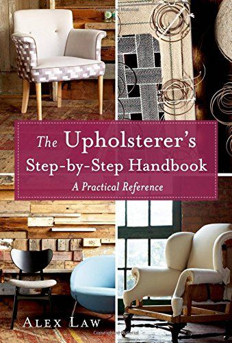 The Upholsterer's Step-by-Step Handbook: A Practical Refe... https://www.amazon.ca/dp/1250049857/ref=cm_sw_r_pi_dp_x_Q73nybYW3FJVX
