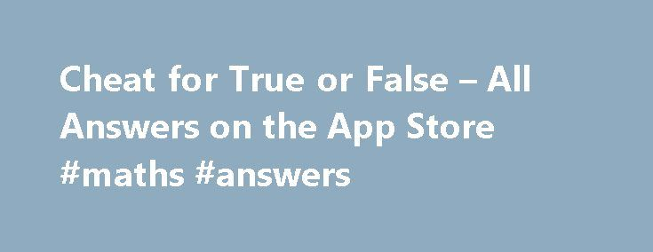 Cheat for True or False – All Answers on the App Store #maths ...