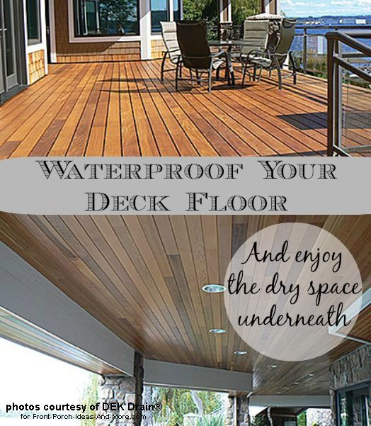 How To Waterproof Your Porch Or Deck Floor: Enjoy A Covered Porch Under  Your Deck That Doesnu0027t Get Wet When It Rains! ...