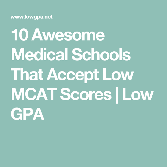 10 Awesome Medical Schools That Accept Low MCAT Scores | Low