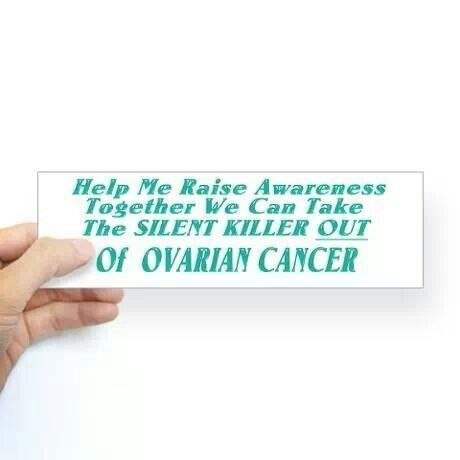 Ovarian cancer awareness please help me raise awareness together we can take the silent