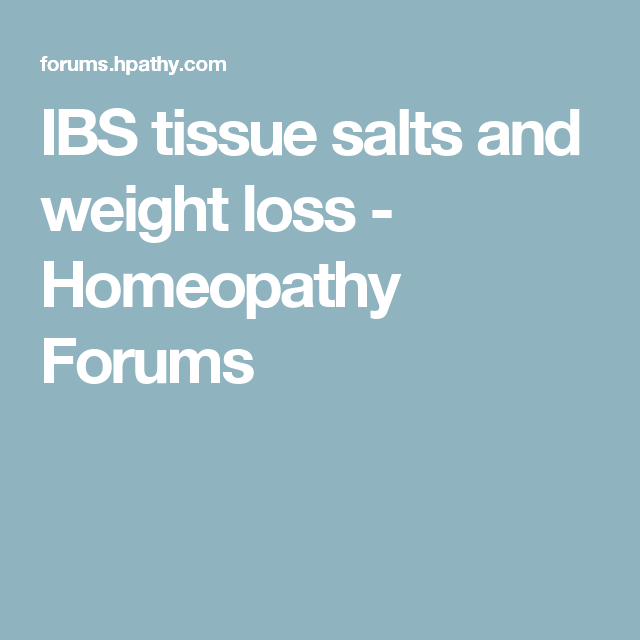 Ibs Tissue Salts And Weight Loss Homeopathy Forums Cell Salts