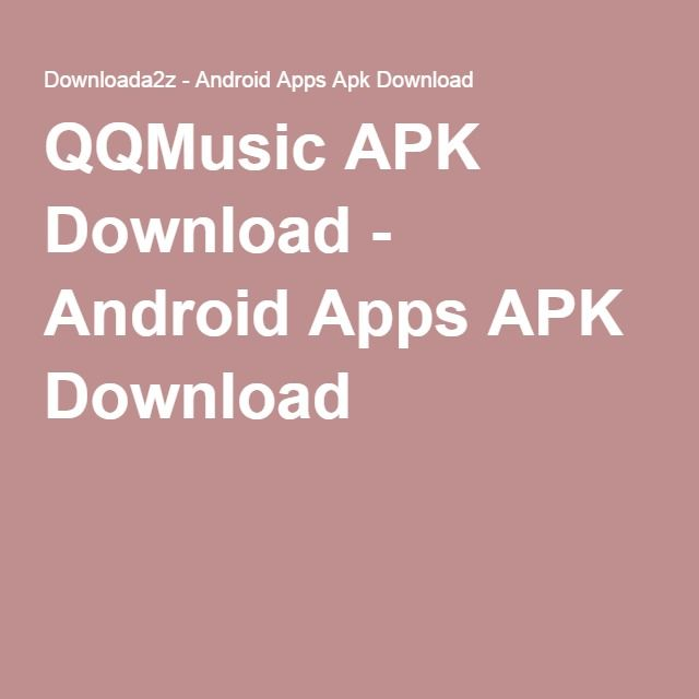 QQMusic APK Download - Android Apps APK Download