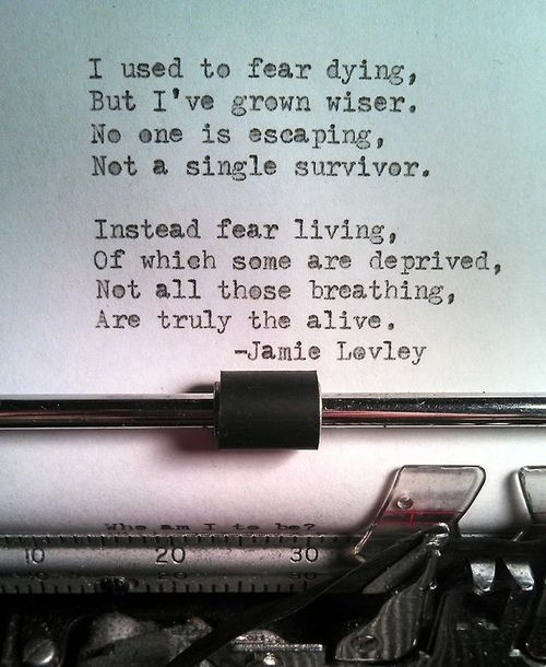 Quotes About Dying I Used To Fear Dying Quotes Alive Fear Dying Living Poem Wiser .