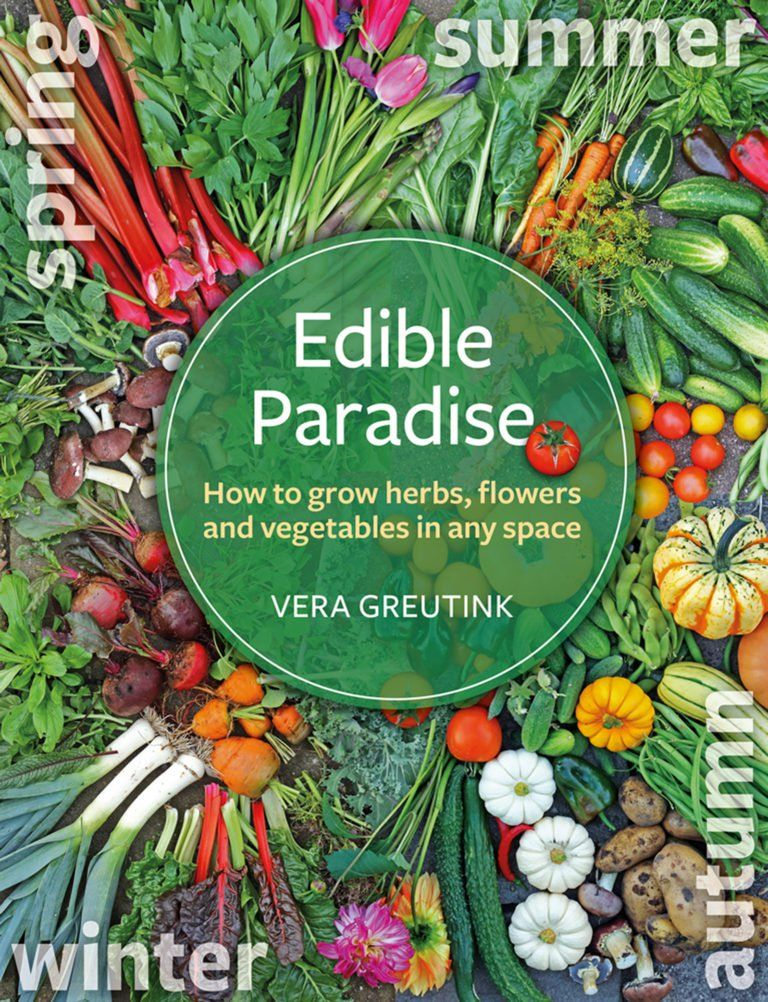 Edible Paradise By Vera Greutink Chelsea Green Publishing Growing Herbs Edible Garden Growing Food