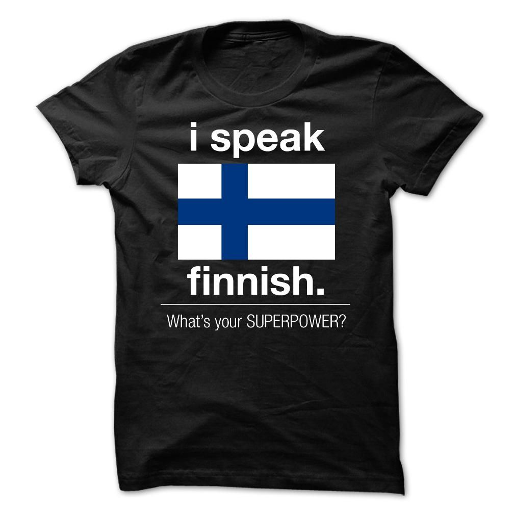 I Speak finnish, What's YOUR Superpower T-Shirts, Hoodies. BUY IT NOW ==► https://www.sunfrog.com/LifeStyle/I-Speak-finnish-Whats-YOUR-Superpower.html?id=41382