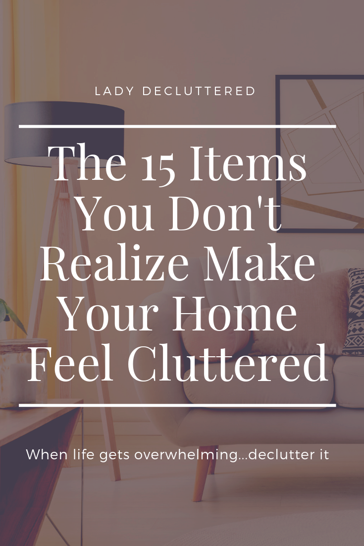 These 15 Items Are Making Your Home Look Cluttered