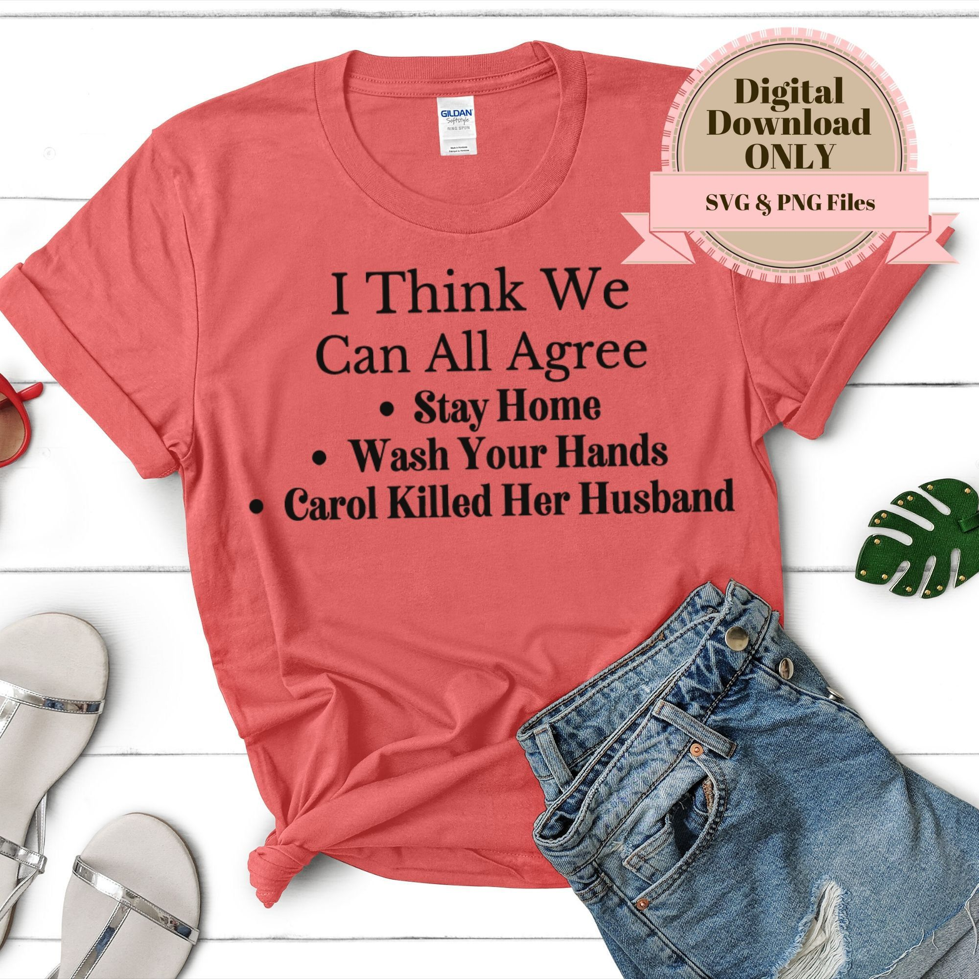 Excited To Share The Latest Addition To My Etsy Shop Funny Saying Svg File Carol Baskin Svg Stay Hom Christian Shirts Designs T Shirts For Women Funny Tees